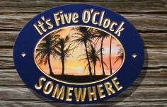 It's Five O'Clock Somewhere Bar Sign